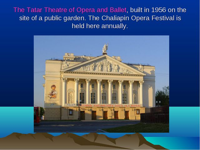 The Tatar Theatre of Opera and Ballet, built in 1956 on the site of a public...