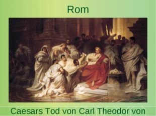 Rom Caesars Tod von Carl Theodor von Piloty (1865)