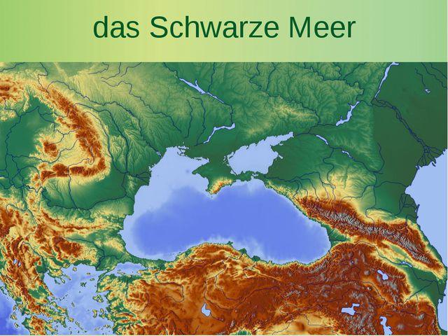 das Schwarze Meer
