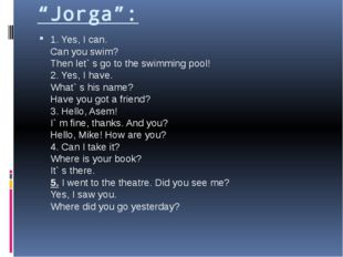 """Jorga"": 1. Yes, I can. Can you swim? Then let` s go to the swimming pool! 2."
