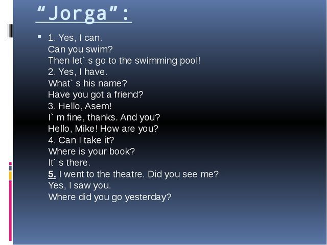 """Jorga"": 1. Yes, I can. Can you swim? Then let` s go to the swimming pool! 2...."