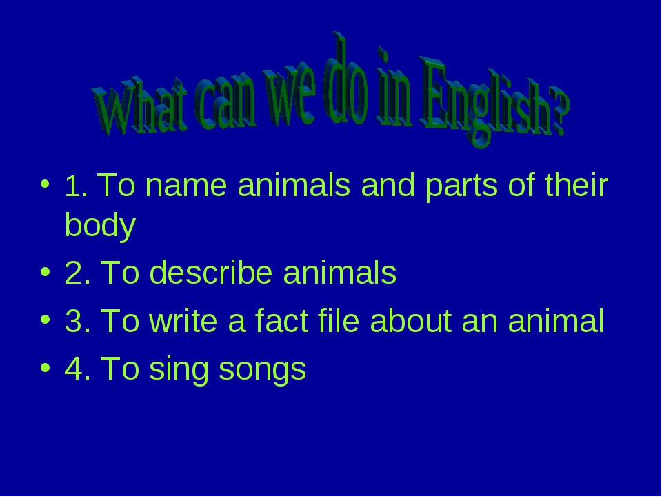 1. To name animals and parts of their body 2. To describe animals 3. To writ...