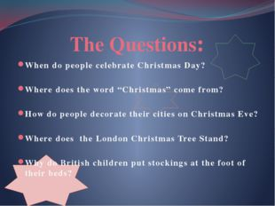 """The Questions: When do people celebrate Christmas Day? Where does the word """""""
