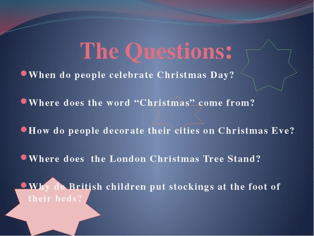 """The Questions: When do people celebrate Christmas Day? Where does the word """"..."""