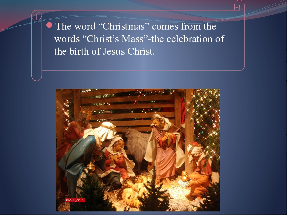 """The word """"Christmas"""" comes from the words """"Christ's Mass""""-the celebration of..."""