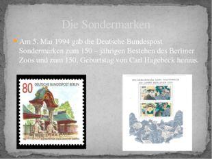Am 5. Mai 1994 gab die Deutsche Bundespost Sondermarken zum 150 – jährigen Be