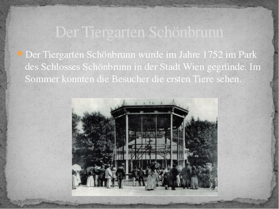 Der Tiergarten Schönbrunn wurde im Jahre 1752 im Park des Schlosses Schönbrun...