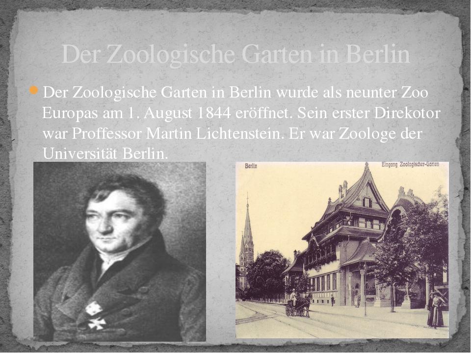 Der Zoologische Garten in Berlin wurde als neunter Zoo Europas am 1. August 1...