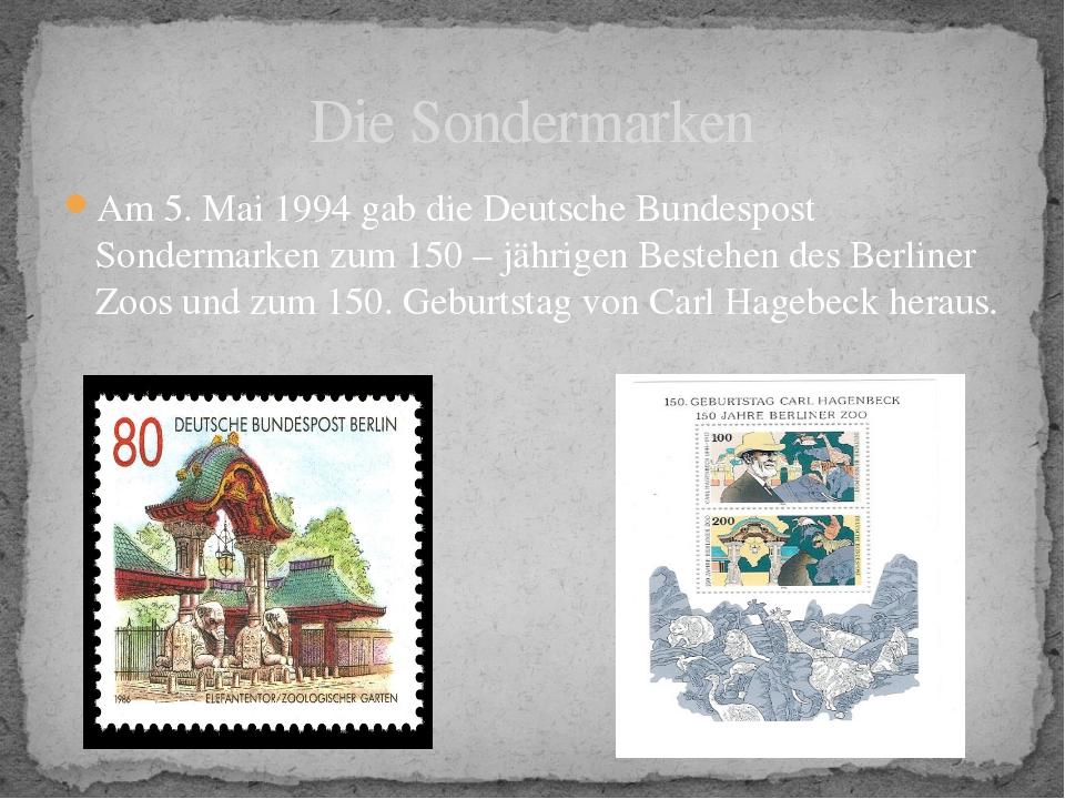 Am 5. Mai 1994 gab die Deutsche Bundespost Sondermarken zum 150 – jährigen Be...