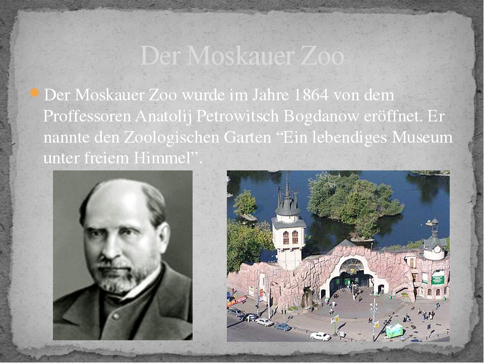 Der Moskauer Zoo wurde im Jahre 1864 von dem Proffessoren Anatolij Petrowitsc...