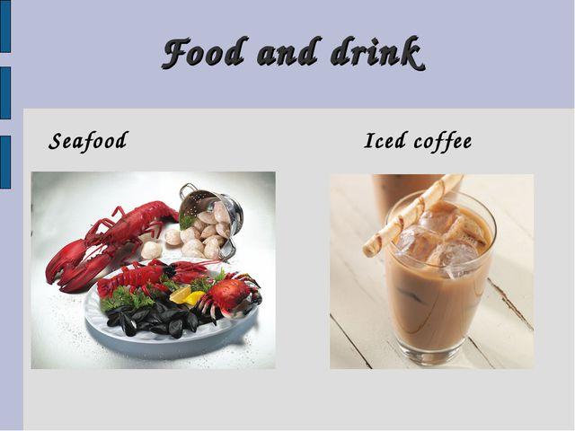 Food and drink Seafood Iced coffee