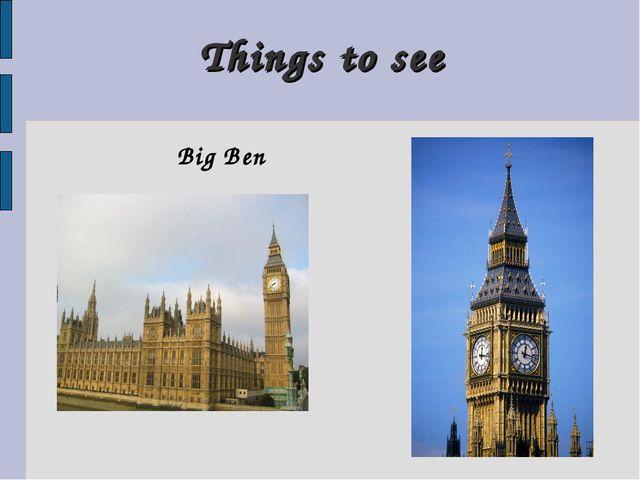 Things to see Big Ben