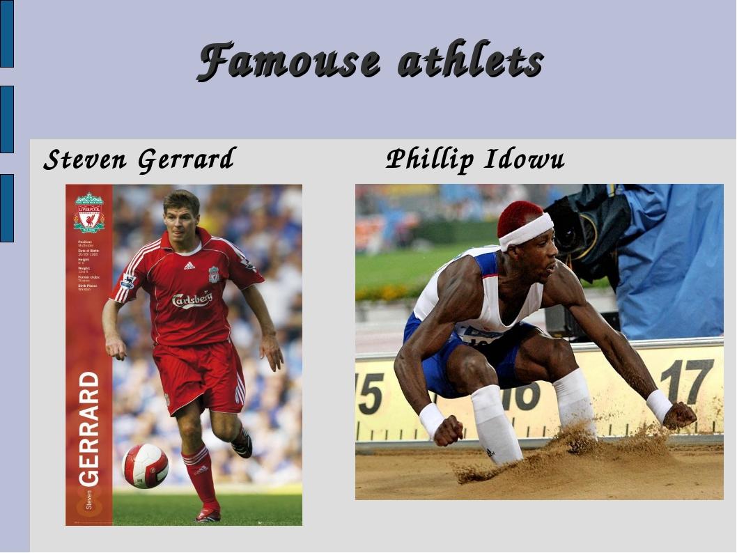 Famouse athlets Steven Gerrard Phillip Idowu