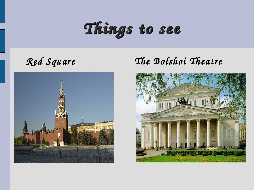 Things to see Red Square The Bolshoi Theatre