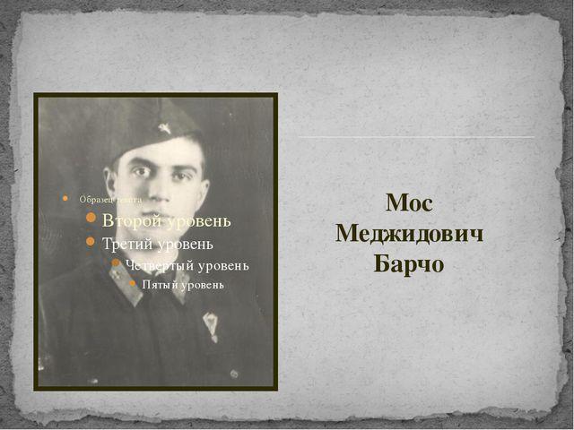 Мос Меджидович Барчо