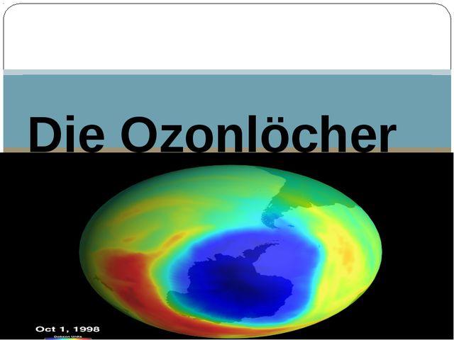 Die Ozonlöcher