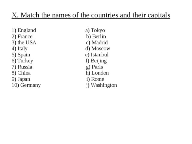 X. Match the names of the countries and their capitals 1) England a) Tokyo 2)...