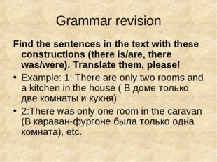 Grammar revision Find the sentences in the text with these constructions (the