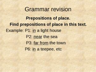 Grammar revision Prepositions of place. Find prepositions of place in this te
