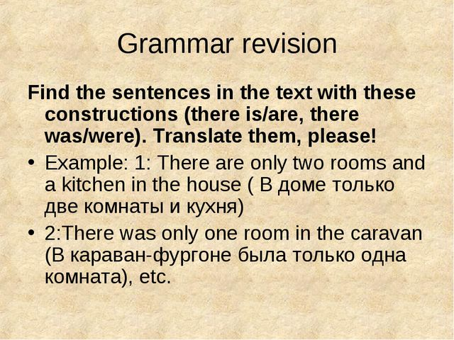 Grammar revision Find the sentences in the text with these constructions (the...