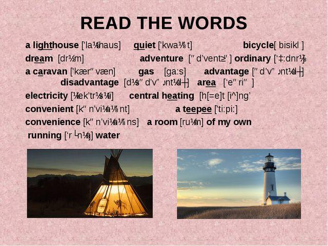 READ THE WORDS a lighthouse ['laɪthaus] quiet ['kwaɪət] bicycle[ bisikl ] dre...