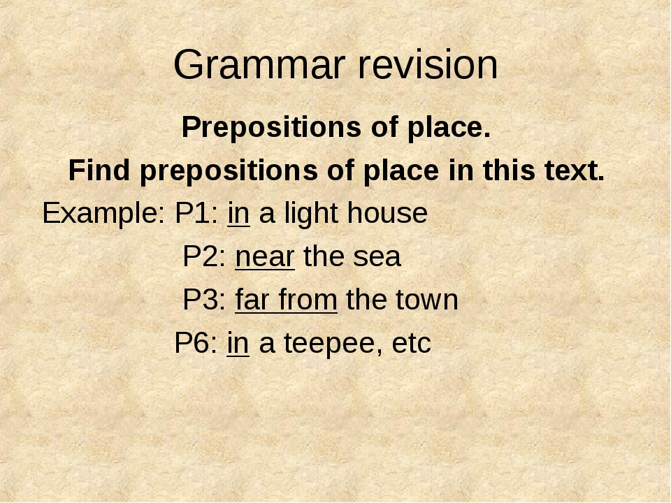Grammar revision Prepositions of place. Find prepositions of place in this te...