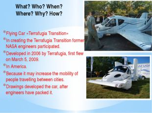 What? Who? When? Where? Why? How? Flying Car «Terrafugia Transition» In creat