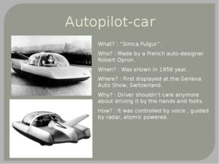 "Autopilot-car What? : ""Simca Fulgur"". Who? : Made by a French auto-designer R"