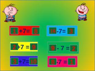 +7= +7 = +7= -7 = - 7 = -7= 1 8 2 9 3 10 10 3 9 2 8 1