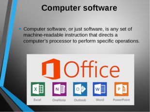 Computer software Computer software, or just software, is any set of machine-