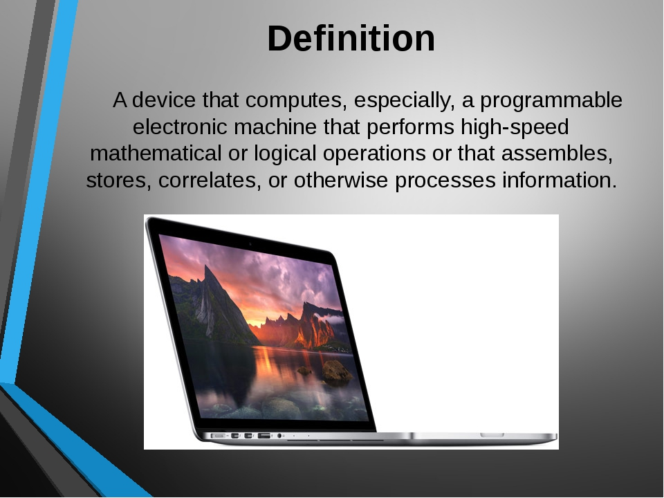 Definition A device that computes, especially, a programmable electronic mac...