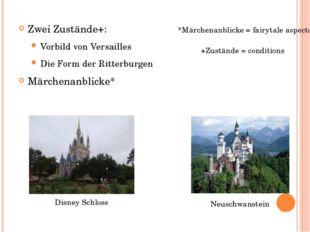 Zwei Zustände+: Vorbild von Versailles Die Form der Ritterburgen Märchenanbli