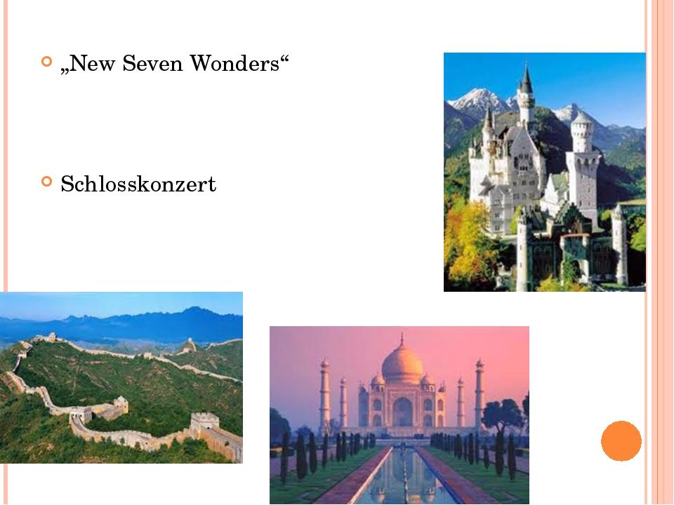 """""""New Seven Wonders"""" Schlosskonzert"""