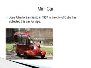 Jose Alberto Sarmiento in 1957 in the city of Cuba has collected this car for