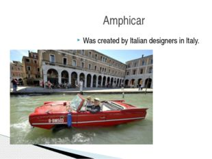 Was created by Italian designers in Italy. Amphicar