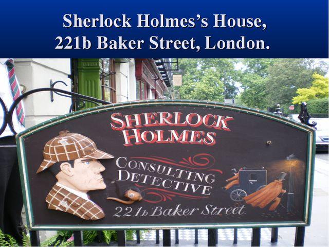 Sherlock Holmes's House, 221b Baker Street, London.