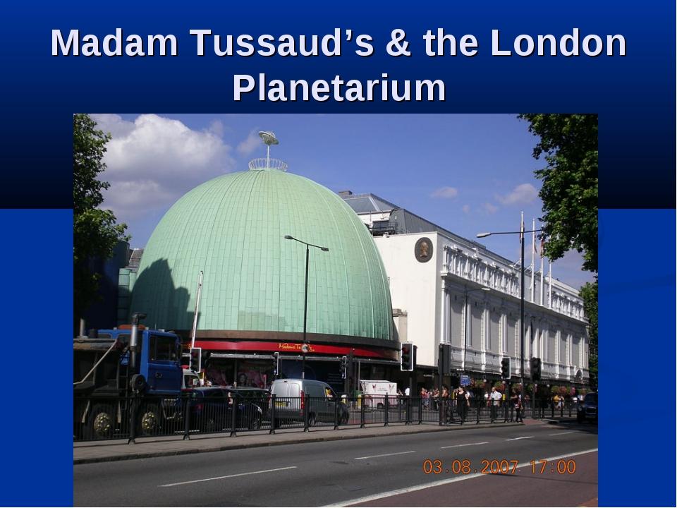 Madam Tussaud's & the London Planetarium