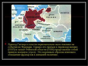 Приход Гитлера к власти первоначально мало повлиял на события во Франции. Одн