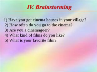 1) Have you got cinema houses in your village? 2) How often do you go to the