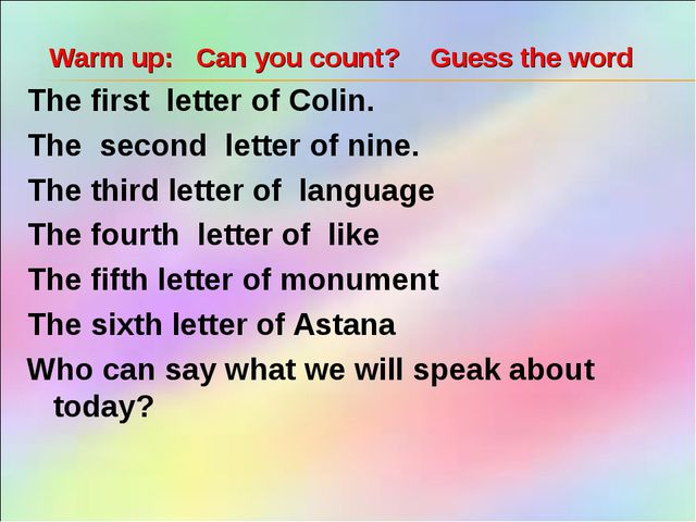 Warm up: Can you count? Guess the word The first letter of Colin. The second...