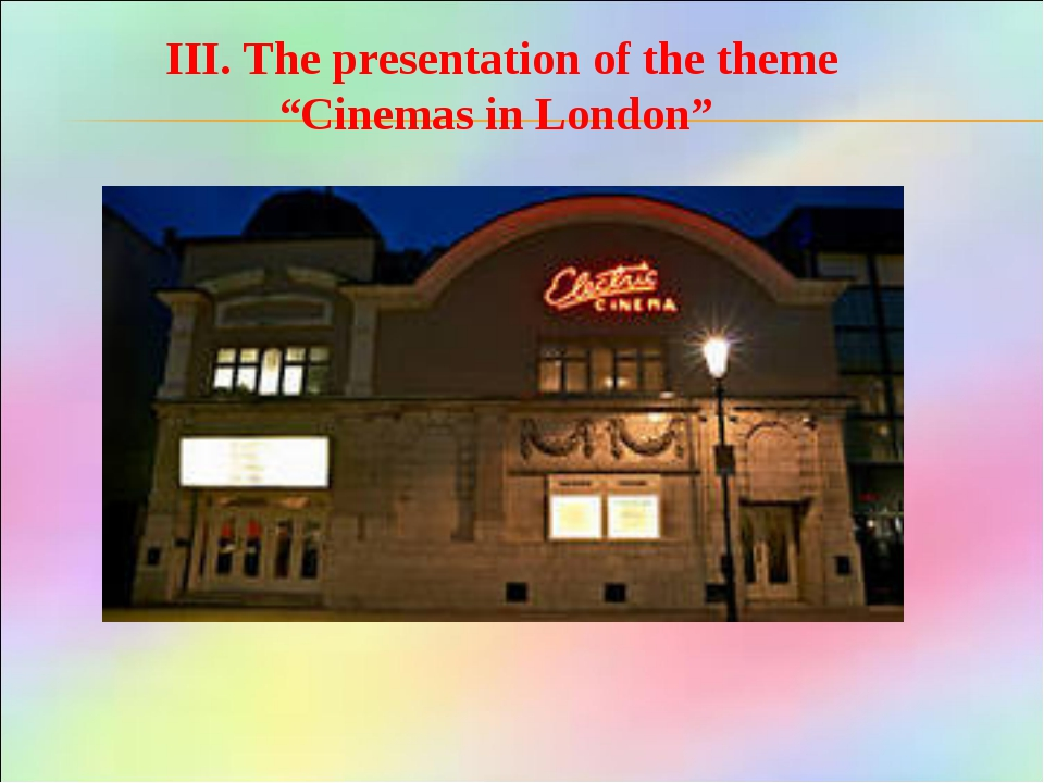 "III. The presentation of the theme ""Cinemas in London"""