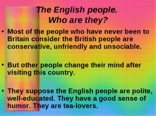 The English people. Who are they? Most of the people who have never been to B