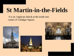 St Martin-in-the-Fields It is an Anglican church at the north-east corner of