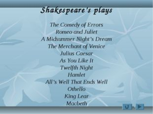 Shakespeare's plays The Comedy of Errors Romeo and Juliet A Midsummer Night's