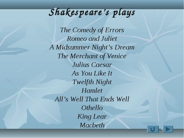 Shakespeare's plays The Comedy of Errors Romeo and Juliet A Midsummer Night's...