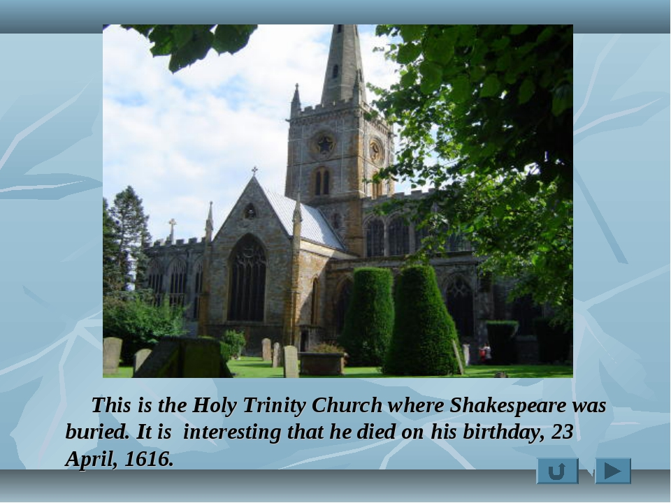 This is the Holy Trinity Church where Shakespeare was buried. It is interest...