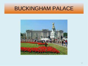 BUCKINGHAM PALACE *