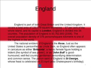 England is part of both Great Britain and the United Kingdom. It covers a to