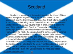 Scotland is a country in the northern part of the island of Great Britain. A