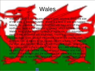 Wales is about 8,000 square miles in area, which is about the size of the sta